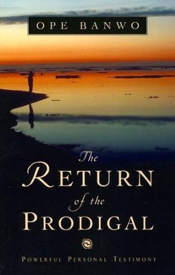 The Return of the Prodigal  -     By: Ope Banwo