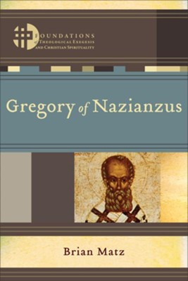 Gregory of Nazianzus  -     By: Brian Matz