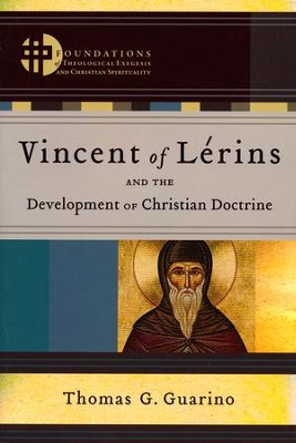 Vincent of Lerins and the Development of Christian Doctrine  -     By: Thomas G. Guarino