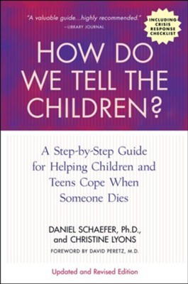How Do We Tell the Children? Fourth Edition  -     By: Dan Schaefer, Christine Lyons