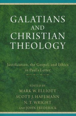 Galatians and Christian Theology: Justification, the Gospel, and Ethics in Paul's Letter  -     Edited By: Mark W. Elliott, Scott J. Hafemann, N.T. Wright, John Frederick     By: Edited by Mark W. Elliott, Scott J. Hafemann et al.