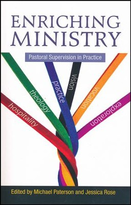 Enriching Ministry: Pastoral Supervision in Practice  -     Edited By: Jessica Rose     By: Jessica Rose(Ed.)