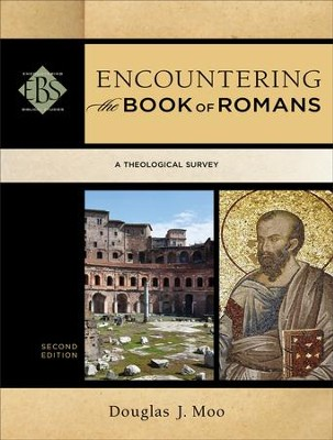 Encountering the Book of Romans, Second Edition   -     By: Douglas J. Moo