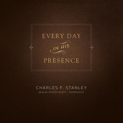 Every Day in His Presence - unabridged audiobook on MP3-CD  -     Narrated By: Traber Burns     By: Charles F. Stanley