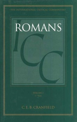 Romans 1-8, International Critical Commentary   -     By: C.E.B. Cranfield