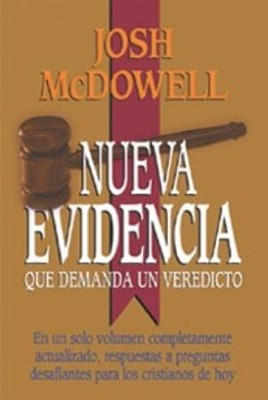 Nueva Evidencia que Demanda un Verdicto, New Evidence that Demands a Verdict  -     By: Josh McDowell