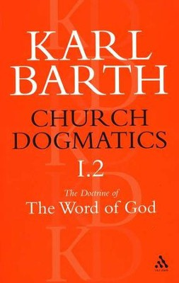 Church Dogmatics I.2 The Doctrine of the Word of God Prolegomena, The Revelation of God, Holy Scripture, and The Proclamation oh  -     By: Karl Barth