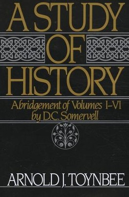 A Study of History, Abridgement of Volumes 1-6   -     By: Arnold J. Toynbee, D.C. Somervell