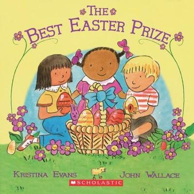 The Best Easter Prize  -     By: Kristina Evans Collier     Illustrated By: John Wallace