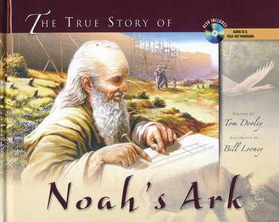 The True Story of Noah's Ark   -     By: Tom Dooley     Illustrated By: Bill Looney