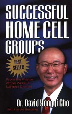 Successful Home Cell Groups   -     By: David Yonggi Cho