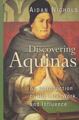 Discovering Aquinas: An Introduction to His Life, Work, and Influence  -     By: Aidan Nichols