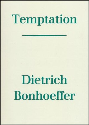 Temptation [Dietrich Bonhoeffer]   -     By: Dietrich Bonhoeffer