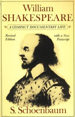 William Shakespeare: A Compact Documentary Life, Revised          -     By: Samuel Schoenbaum
