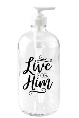 Live for Him Soap Dispenser  -