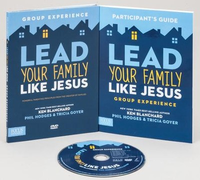 Lead Your Family Like Jesus Small Group Curriculum   -     By: Ken Blanchard, Phil Hodges, Tricia Goyer