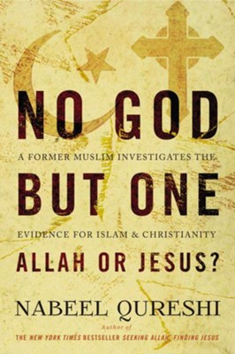 No God but One: Allah or Jesus? - A Former Muslim Investigates the Evidence for Islam and Christianity  -     By: Nabeel Qureshi