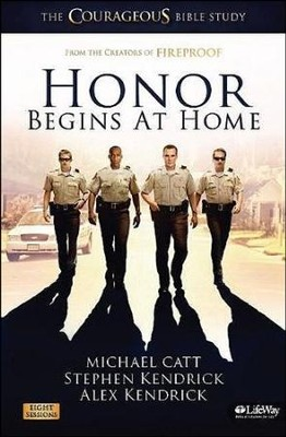 Honor Begins at Home Leaders Kit:  The Courageous Bible Study  -     By: Michael Catt, Alex Kendrick, Stephen Kendrick