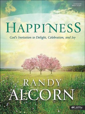 Happiness: God's Invitation to Delight, Celebration & Joy--Bible Study Book  -     By: Randy Alcorn