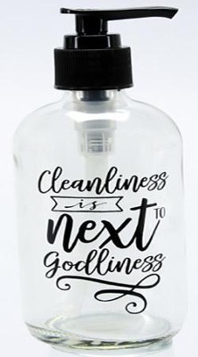 Cleanliness Is Next To Godliness Soap Dispenser  -