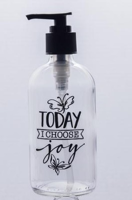 Today, I Choose Joy Soap Dispenser  -