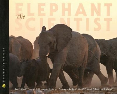 Elephant Scientist   -     By: Caitlin O'Connell, Donna Jackson