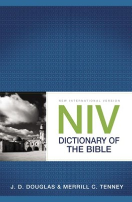 NIV Dictionary of the Bible  -     By: J.D. Douglas, Merrill C. Tenney