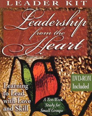 Leadership from the Heart: Learning to Lead with Love   and Skill - Leader Kit with DVD  -     By: Carol Cartmill, Yvonne Gentile