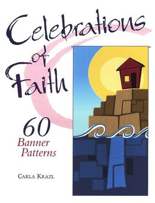 Celebrations of Faith   -     By: Carla Krazl