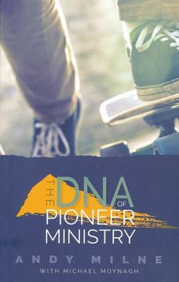 The DNA of Pioneer Ministry  -     By: Andy Milne, Michael Moynagh