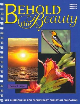 Behold the Beauty - Art Curriculum for Grades 4-6   -     By: Connie L. Meyer