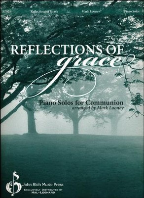 Reflections of Grace: Piano Solos for Communion   -     By: Mark Looney