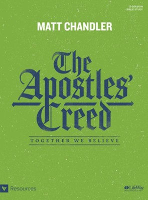 The Apostles' Creed Bible Study Book: Together We Believe  -     By: Matt Chandler