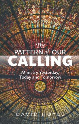 The Pattern of our Calling: Theologies of Priesthood and Ministry in the Christian Tradition  -     By: David Hoyle