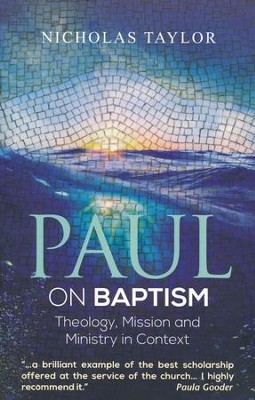 Paul on Baptism: Theology, Ministry and Mission in Context  -     By: Nicholas Taylor