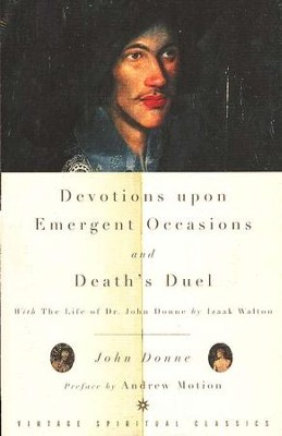 Devotions Upon Emergent Occasions and Death's Duel   -     By: John Donne