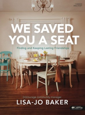 We Saved You a Seat Bible Study Book  -     By: Lisa-Jo Baker