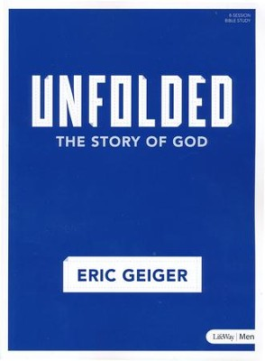 Unfolded: The Story of God, Bible Study Book   -     By: Eric Geiger