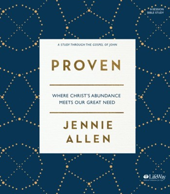 Proven Bible Study Book: Where Christ's Abundance Meets Our Great Need  -     By: Jennie Allen