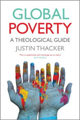 Global Poverty: A Theological Guide  -     By: Justin Thacker