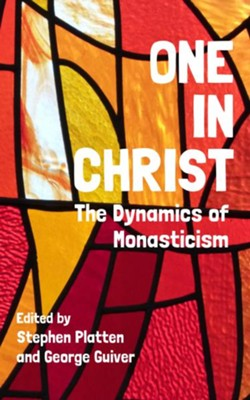 Oneness: The Dynamics of Monasticism  -     Edited By: Stephen Platten