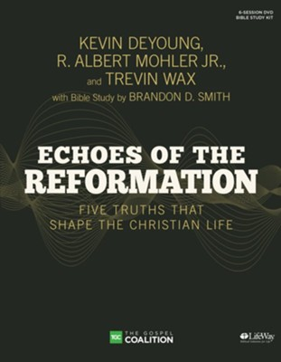 Echoes of the Reformation DVD Leader Kit: Five Truths That Shape the Christian Life  -     By: Brandon Smith, Kevin DeYoung, Dr. R. Albert Mohler