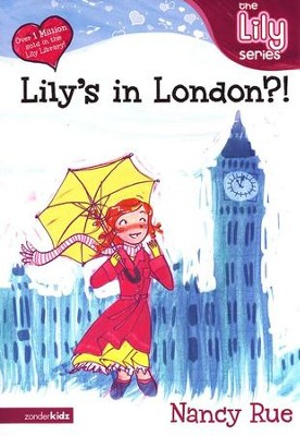 The Lily Series #13: Lily's in London?! (Fiction)   -     By: Nancy Rue