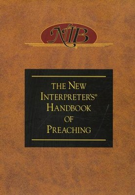 The New Interpreter's Handbook of Preaching  -     Edited By: Paul Scott Wilson     By: Edited by Paul Scott Wilson