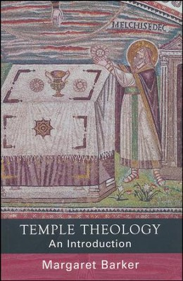 Temple Theology: An Introduction  -     By: Margaret Barker