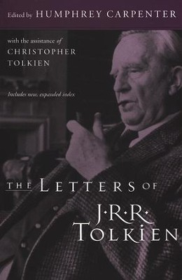 The Letters of J. R. R. Tolkien   -     Edited By: Humphrey Carpenter, Christopher Tolkien     By: Edited by Humphrey Carpenter with Christopher Tolkien