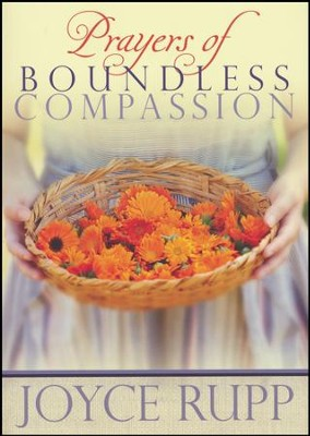 Prayers of Boundless Compassion  -     By: Joyce Rupp