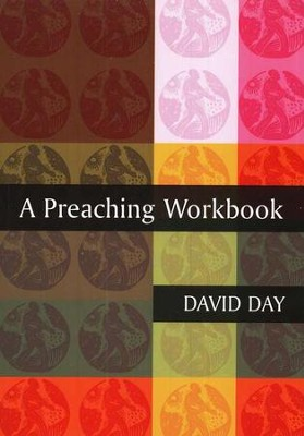 A Preaching Workbook  -     By: David Day