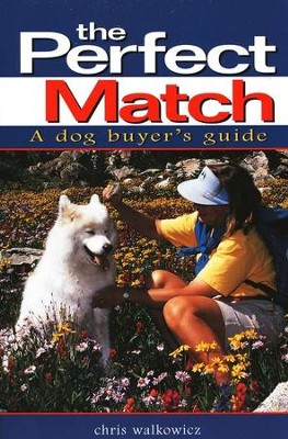 The Perfect Match: A Dog Buyer's Guide   -     By: Chris Walkowicz