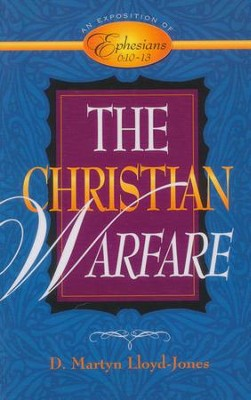 Christian Warfare: An Exposition of Ephesians 6:10-13  -     By: D. Martyn Lloyd-Jones